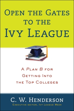 Book Cover of Open the Gates to the Ivy League by CW Henderson